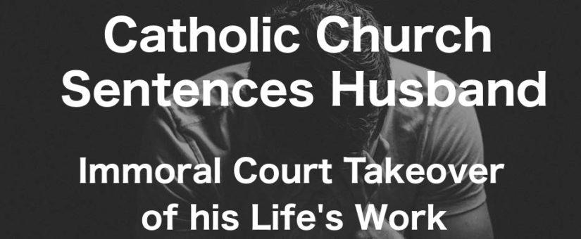 Catholic Church Sentences Husband – Immoral Divorce Court