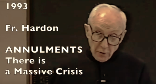 Annulment Crisis exposed by Fr. John A. Hardon