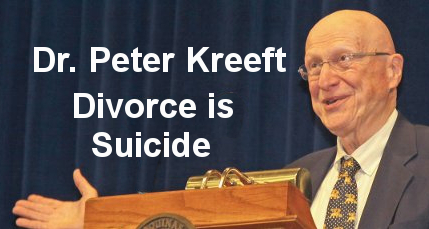 Dr. Peter Kreeft, Divorce is Suicide