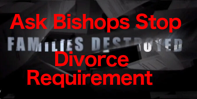 Ask Bishops to Stop Divorce Requirement