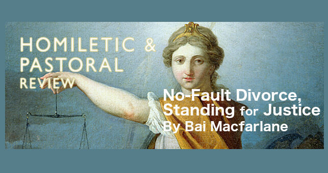Homiletic and Pastoral Review – No-Fault Divorce, Standing for Justice