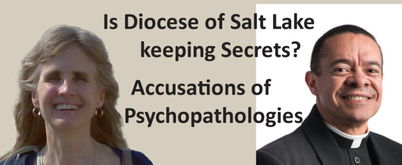 Diocese of Salt Lake City – Secret Accusations of Psychopathologies